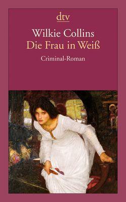 Die Frau in Weiß von Bayr,  Ingeborg, Collins,  Wilkie, Neves,  Hanna