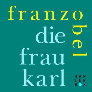 Die Frau Karl von Franzobel