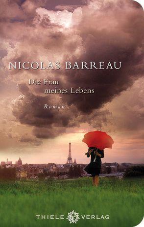 Die Frau meines Lebens von Barreau,  Nicolas, Scherrer,  Sophie