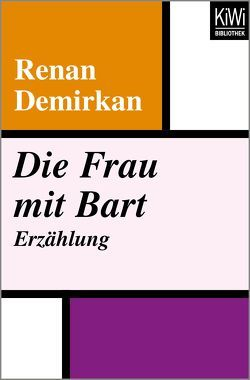 Die Frau mit Bart von Demirkan,  Renan