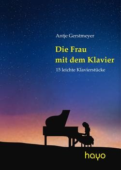 Die Frau mit dem Klavier von Gerstmeyer,  Antje