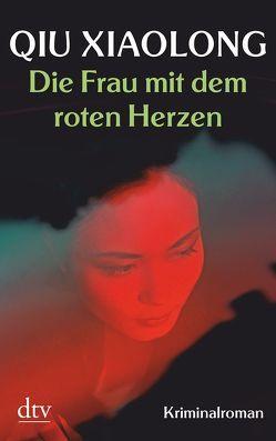 Die Frau mit dem roten Herzen von Hornfeck,  Susanne, Qiu,  Xiaolong
