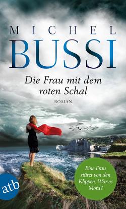 Die Frau mit dem roten Schal von Bussi,  Michel, Roth,  Olaf Matthias