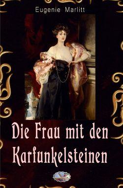 Die Frau mit den Karfunkelsteinen von Marlitt,  Eugenie