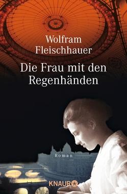 Die Frau mit den Regenhänden von Fleischhauer,  Wolfram