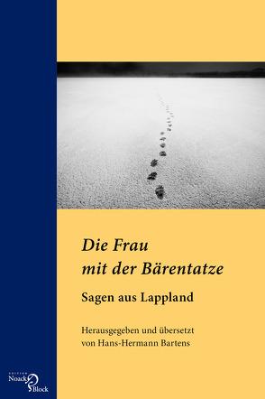 Die Frau mit der Bärentatze – Sagen aus Lappland von Bartens,  Hans-Hermann