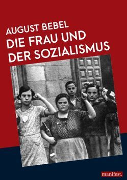 Die Frau und der Sozialismus von Bebel,  August