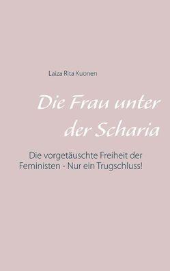 Die Frau unter der Scharia von Kuonen,  Laiza Rita