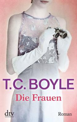 Die Frauen von Boyle,  T. C., Gunsteren,  Dirk van, Razum,  Kathrin