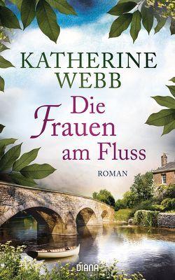 Die Frauen am Fluss von Schröder,  Babette, Webb,  Katherine