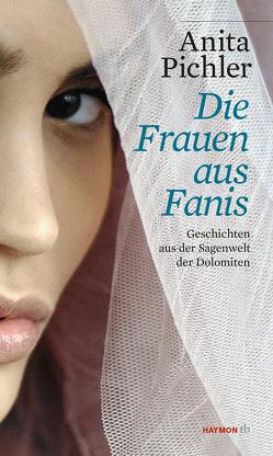Die Frauen aus Fanis von Pichler,  Anita