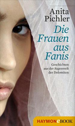 Die Frauen aus Fanis von Gruber,  Sabine, Mumelter,  Renate, Pichler,  Anita