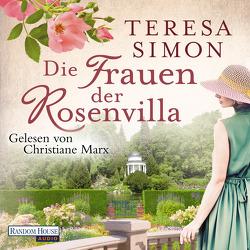 Die Frauen der Rosenvilla von Marx,  Christiane, Simon,  Teresa