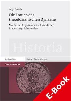 Die Frauen der theodosianischen Dynastie von Busch,  Anja