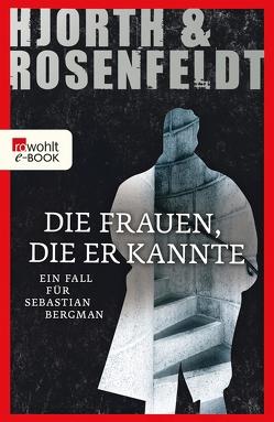 Die Frauen, die er kannte von Allenstein,  Ursel, Hjorth,  Michael, Rosenfeldt,  Hans