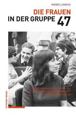 Die Frauen in der Gruppe 47 von Lundius,  Wiebke