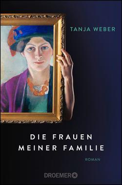 Die Frauen meiner Familie von Weber,  Tanja