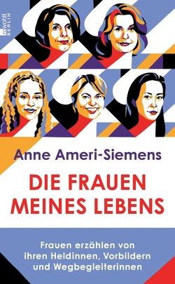Die Frauen meines Lebens von Ameri-Siemens,  Anne