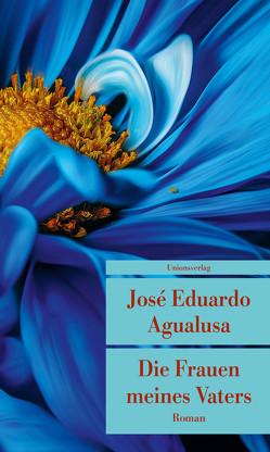 Die Frauen meines Vaters von Agualusa,  José Eduardo, Kegler,  Michael