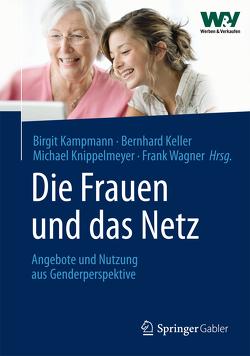 Die Frauen und das Netz von Kampmann,  Birgit, Keller,  Bernhard, Knippelmeyer,  Michael, Wagner,  Frank