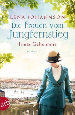 Die Frauen vom Jungfernstieg – Irmas Geheimnis von Johannson,  Lena