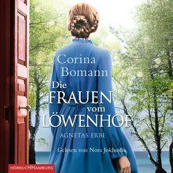 Die Frauen vom Löwenhof – Agnetas Erbe von Bomann,  Corina, Jokhosha,  Nora