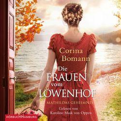 Die Frauen vom Löwenhof – Mathildas Geheimnis von Bomann,  Corina, Mask von Oppen,  Karoline