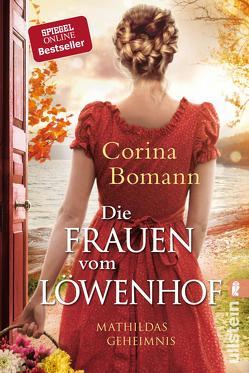 Die Frauen vom Löwenhof – Mathildas Geheimnis von Bomann,  Corina