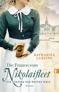 Die Frauen vom Nikolaifleet – Die Schätze der weiten Welt von Lansing,  Katharina