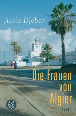 Die Frauen von Algier von Djebar,  Assia, Reinhardt,  Alexandra von