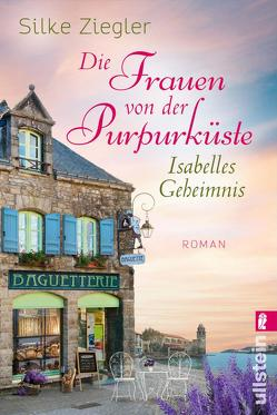 Die Frauen von der Purpurküste – Isabelles Geheimnis von Ziegler,  Silke