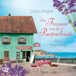 Die Frauen von der Purpurküste – Julies Entscheidung von Ferrigan,  Ditte, Ziegler,  Silke