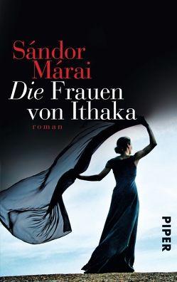 Die Frauen von Ithaka von Kunze,  Christina, Márai,  Sándor