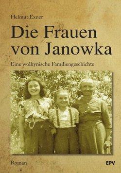 Die Frauen von Janowka von Exner,  Helmut