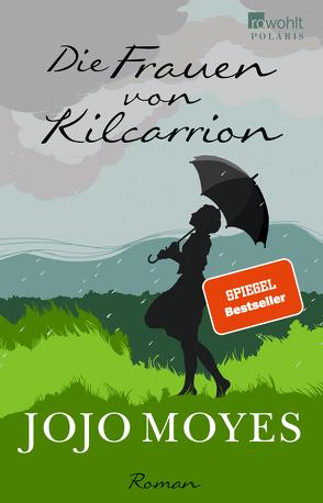 Die Frauen von Kilcarrion von Fell,  Karolina, Moyes,  Jojo