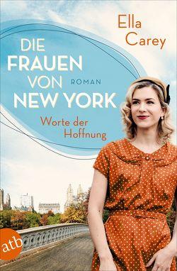 Die Frauen von New York – Worte der Hoffnung von Carey,  Ella