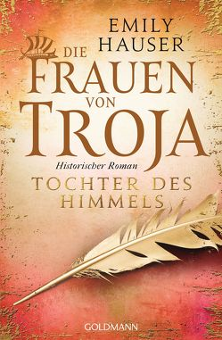 Die Frauen von Troja von Hauser,  Emily, Hauser,  Sonja