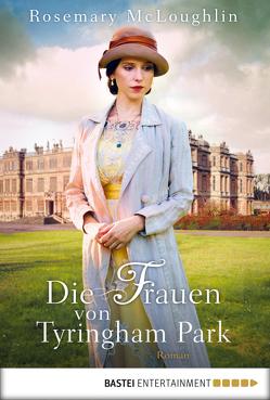 Die Frauen von Tyringham Park von McLoughlin,  Rosemary, Schmidt,  Dietmar