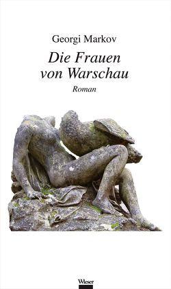 Die Frauen von Warschau von Ebert,  Rumiana, Markov,  Georgi