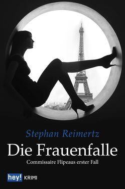 Die Frauenfalle von Reimertz,  Stephan
