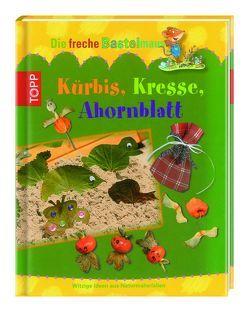 Die freche Bastelmaus: Kürbis, Kresse, Ahornblatt von Grimm,  Sandra