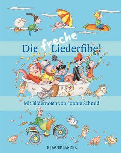 Die freche Liederfibel von Schmid,  Sophie