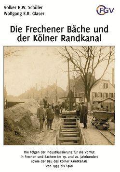 Die Frechener Bäche und der Kölner Randkanal von Glaser,  Wolfgang, Schüler,  Volker