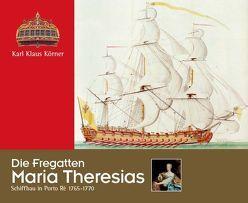 Die Fregatten Maria Theresias von Körner,  Karl Klaus