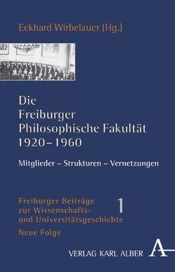 Die Freiburger Philosophische Fakultät 1920-1960 von Hausmann,  Frank R, Paletschek,  Sylvia, Speck,  Dieter, Wirbelauer,  Eckhard