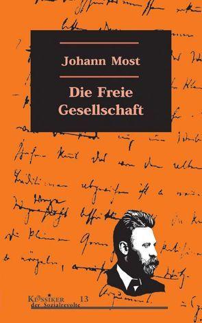 Die freie Gesellschaft von Becker,  Heiner, Most,  Johann