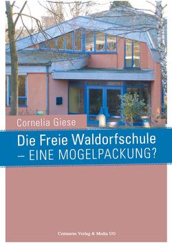 Die Freie Waldorfschule – eine Mogelpackung? von Giese,  Cornelia