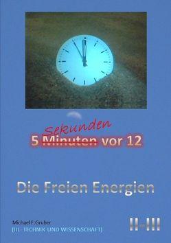 Die Freien Energien von Gruber,  Michael F.
