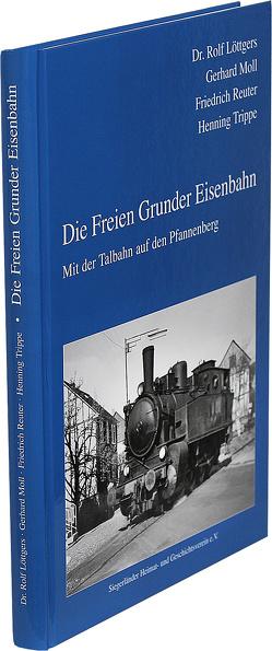 Die Freien Grunder Eisenbahn von Bingener,  Andreas, Löttgers,  Rolf, Moll,  Gerhard, Reuter,  Friedrich, Trippe,  Henning
