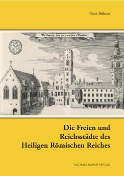 Die Freien und Reichsstädte des Heiligen Römischen Reiches von Peter,  Bühner